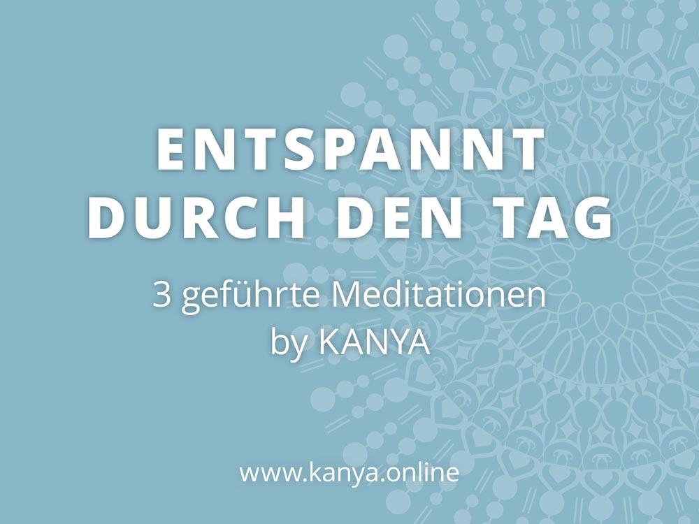 """Meditationspaket """"Entspannt durch den Tag"""""""